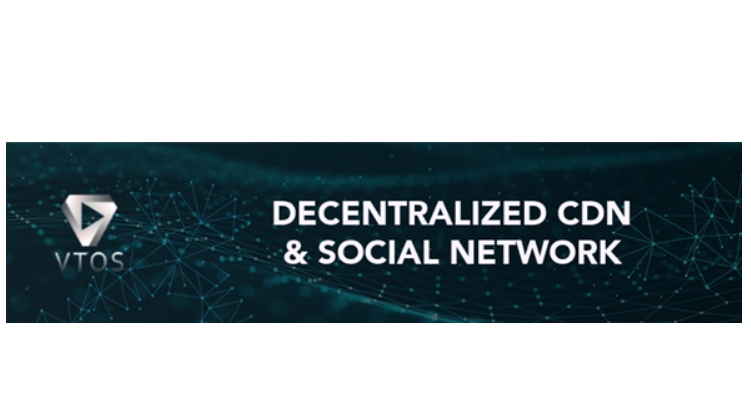 VTOS: A Decentralized Content Sharing Network, Announces Token Generation Event, Beginning May 28th, 2018