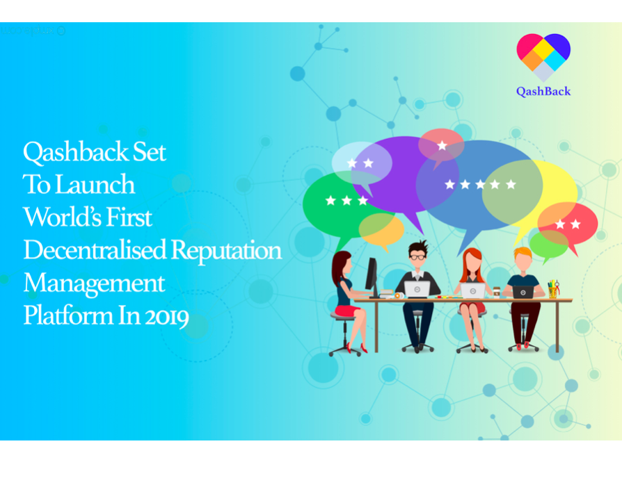 QashBack to Launch Southeast Asia's First Blockchain-Powered Reputation Management & Permission-Based Marketing Platform in 2019