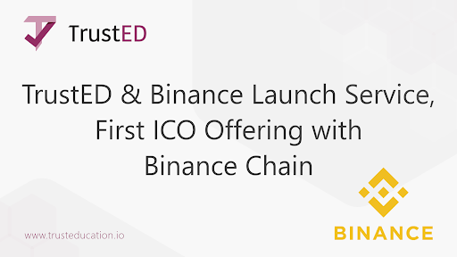 TrustED and Binance Launch Service, First ICO Offering with Binance Chain