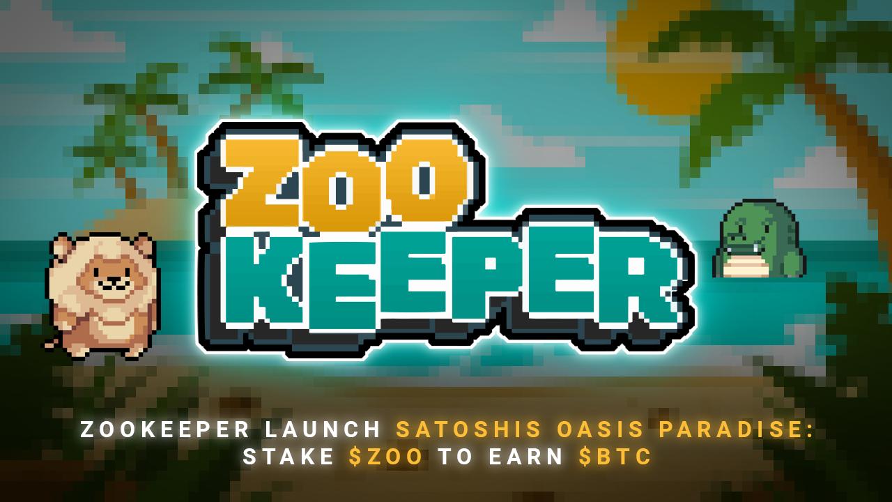 ZooKeeper Launch Satoshi's Oasis Paradise: Stake $ZOO to Earn $BTC