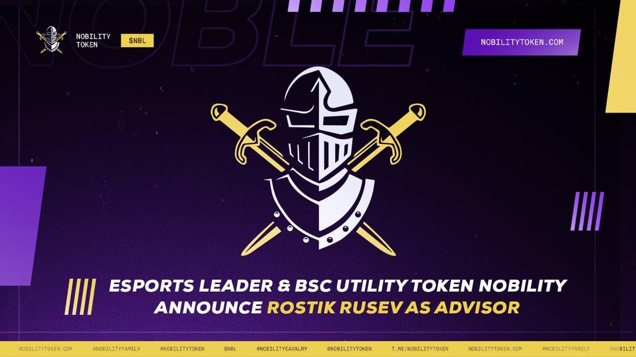 Esports Leader & BSC Utility Token Nobility Announces Rostik Rusev for Advisory Board